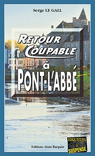 Retour coupable  Pont-l'Abb: Un thriller en Pays Bigouden (Enqutes & Suspense)