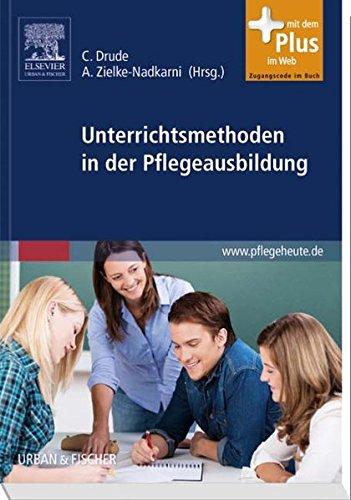 Unterrichtsmethoden in der Pflegeausbildung: mit Zugang zu pflegeheute.de