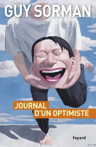 Journal d'un optimiste: 2009-2012 par Guy Sorman