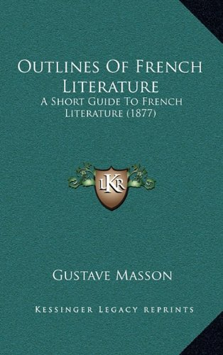 Outlines of French Literature: A Short Guide to French Literature (1877)