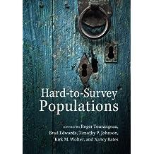 Hard-to-Survey Populations by Roger Tourangeau (Editor), Brad Edwards (Editor), Timothy P. Johnson (Editor), (28-Aug-2014) Paperback
