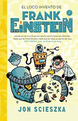 El Loco Invento de Frank Einstein / Frank Einstein and the Electro-Finger por Jon Scieszka