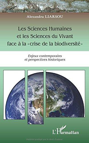 Les Sciences Humaines et les Sciences du Vivant face à lacrise de la biodiversité