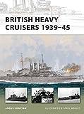 British Heavy Cruisers 1939-45 (New Vanguard)