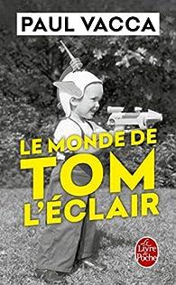 Le monde de Tom l'Éclair par Paul Vacca