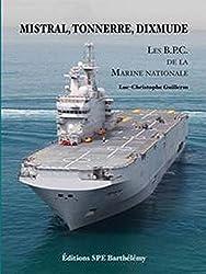 Mistral, Tonnerre, Dixmude : les BPC de la Marine
