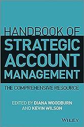 Handbook of Strategic Account Management: A Comprehensive Resource by Diana Woodburn (2014-03-28)