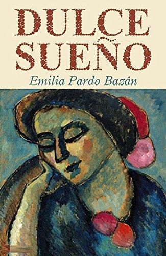 Dulce sueño ( ilustrado ) por Emilia Pardo Bazán