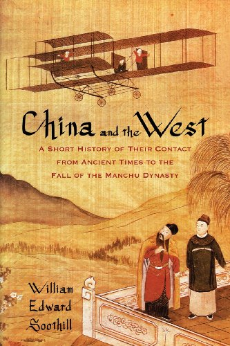 China and the West: A Short History of Their Contact from Ancient Times to the Fall of the Manchu Dynasty