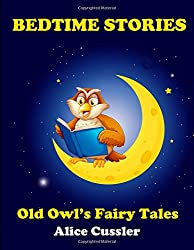 Bedtime Stories! Old Owl's Fairy Tales for Children: Short Stories Picture Book for Kids about Animals from Magical Forest: Volume 2 (Bedtime Stories for Kids, Early Readers Books for Ages 4-8)
