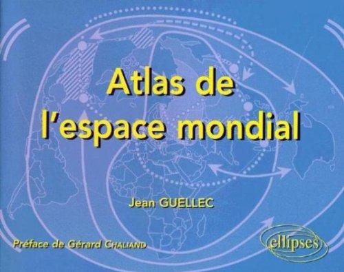 Atlas de l'espace mondial par Jean Guellec