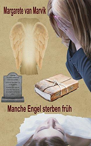 Manche Engel sterben früh von [van Marvk, Margarete]