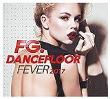 Dancefloor Fever 2017 (By Fg)
