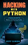 Hacking With Python: 2 Manuscripts: Python and Hacking Guides