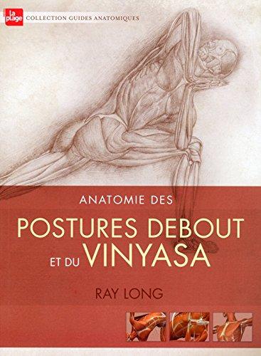 Anatomie des postures debout et du Vinyasa par Raymond a. Long