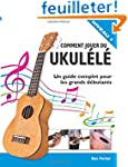 Comment jouer du Ukul�l�: Un guide co...