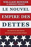 Le Nouvel Empire des dettes: Grandeur et décadence d'une bulle financière épique