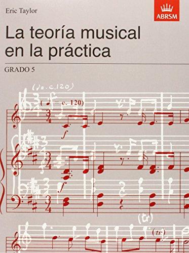 La teoria musical en la practica Grado 5: Spanish Edition par Eric Taylor