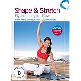 Shape & Stretch - Figurtraining im Flow
