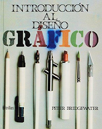 Descargar Libro Libro Introduccion al diseno grafico/ An Introduction to Graphic Design de Peter Bridgewater