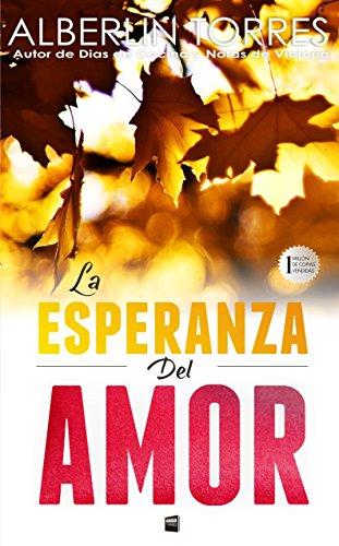 La Esperanza del Amor: Una sorprendente historia de amor por Alberlin Torres