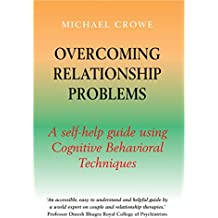 Overcoming Relationship Problems: A Books on Prescription Title (Overcoming Books) (English Edition)