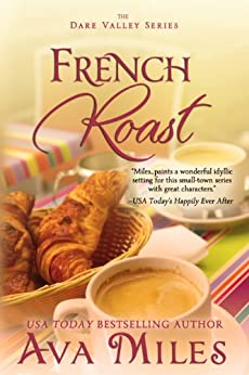 French Roast (Dare Valley Series, Book 2) par [Miles, Ava]
