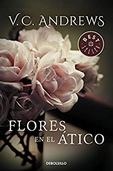 Flores en el ático (Saga Dollanganger 1) (Spanish Edition) by [Andrews, V.C.]