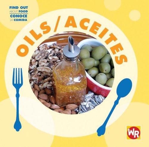 Oils/ Aceites (Find Out About Food/ Conoce La Comida) por Tea Benduhn