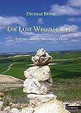 Die Lust Weg-zu-laufen: Auf den Spuren der gelben Pfeile (German Edition)