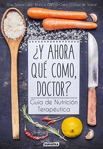 Y ahora qué como, doctor. Guía de nutrición terapéutica por Vv.Aa.