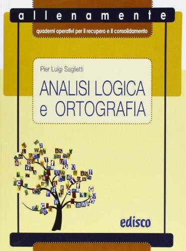 Analisi logica e ortografia. Allenamente, quaderni operativi per il recupero e il consolidamento. Per la Scuola media. Con espansione online