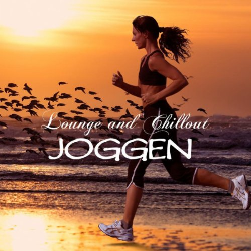 Joggen: Lounge Music und Chillout Musik zum Joggen (Chill-out Musik)