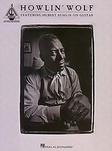 Howlin' Wolf: Featuring Hubert Sumlin on Guitar (Guitar Recorded Versions)