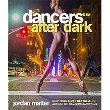 Dancers After Dark by Jordan Matter (2016-10-18)