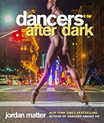 Dancers After Dark by Jordan Matter (2016-10-18)