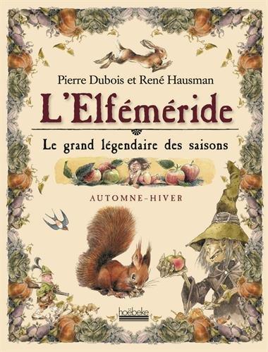 L'elféméride : Le grand légendaire des saisons, automne-hiver par Pierre Dubois, René Hausman