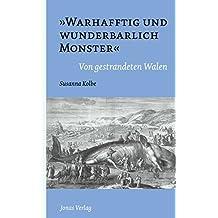"""""""Warhafftig und wunderbarlich Monster"""": Von gestrandeten Walen"""