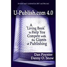 U-Publish.com: A 'Living Book' To Help You Compete With The Giants Of Publishing by Dan Poynter (2007-01-01)