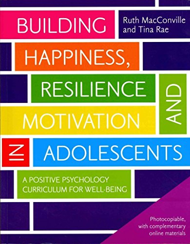 [Building Happiness, Resilience and Motivation in Adolescents: A Positive Psychology Curriculum for Well-Being] (By: Ruth MacConville) [published: June, 2012]