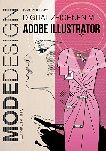 Modedesign - Digital Zeichnen mit Adobe Illustrator -