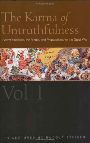 The Karma of Untruthfulness: v. 1: Secret Socieities, the Media, and Preparations for the Great War: Secret Societies, the Media, and Preparations for the Great War por Rudolf Steiner