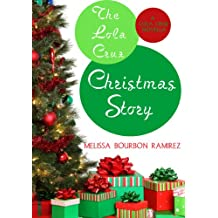 The Lola Cruz Christmas Story, A Prequel (Lola Cruz Mysteries)