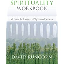 Spirituality Workbook: A Guide for Explorers, Pilgrims and Seekers (New Edition)