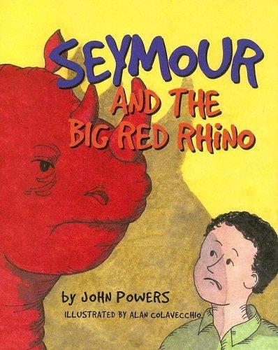 Seymour and the Big Red Rhino by John Powers (2004-04-01)