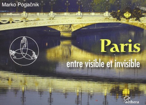 Paris Entre Visible et Invisible