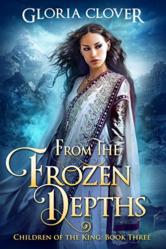 From the Frozen Depths (Children of the King Book 3)