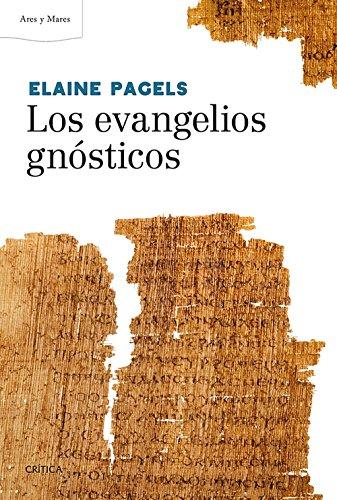 Los evangelios gnósticos (Ares y Mares) por Elaine Pagels