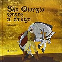 San Giorgio contro il drago. Ediz. illustrata