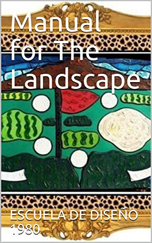 Manual for The Landscape por ESCUELA  DE DISEÑO 1980